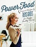 Power Food: Original Recipes by Rens...