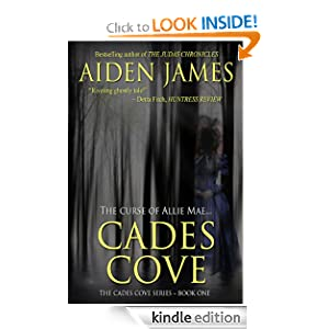 Free Kindle Book: Cades Cove: The Curse of Allie Mae (Cades Cove Series #1), by Aiden James. Publisher: Aiden James Fiction; 4 edition (August 3, 2010)