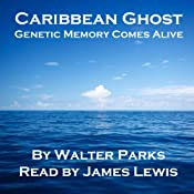 Caribbean Ghost: Genetic Memory Comes Alive | [Walter Parks]