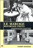 Photo du livre Le mariage: reportage photo