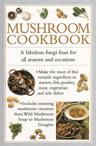 Mushroom Cookbook: A fabulous fungi feast for all seasons and occasions (Mushroom Recipes compare prices)