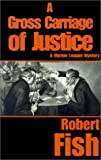 A Gross Carriage of Justice (Murder League Mysteries) (0759204942) by Fish, Robert L.