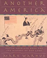 Another America: Native American Maps and the History of Our Land