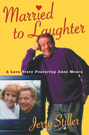 Married to Laughter: A Love Story Featuring Anne Meara, JERRY STILLER