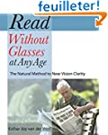 Read Without Glasses at Any Age: The...