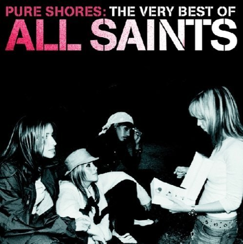 All Saints - Pure Shores The Very Best of All Saints - Zortam Music