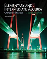 Elementary and Intermediate Algebra with CengageNOW 2-Semester by McKeague