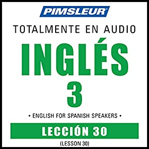ESL Spanish Phase 3, Unit 30 Audiobook