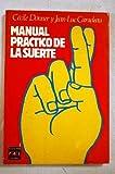 img - for Manual pr ctico de la suerte book / textbook / text book