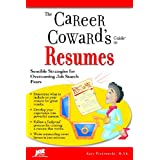 The Career Coward's Guide To Resumes: Sensible Strategies for Overcoming Job Search Fears ~ Katy Piotrowski