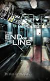 Cover of The End of the Line by Christopher Fowler Gary McMahon Adam L.G. Nevill Pat Cadigan Paul Meloy Ramsay Campbell John L. Probert Nicholas Royle Simon Bestwick Al Ewing Conrad Williams Mark Morris Stephen Volk Michael Marshall Smith James Lovegrove Natasha Rhodes J 1907519327