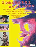 Spaghetti Westerns: Cowboys and Europeans from Karl May to Sergio Leone (Cinema and Society)