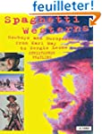 Spaghetti Westerns: Cowboys And Europ...