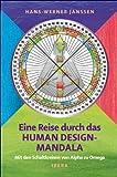 Eine Reise durch das Human Design-Mandala: Mit den Schaltkreisen von Alpha zu Omega