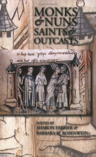 Monks & Nuns, Saints & Outcasts : Religion in Medieval Society : Essays in Honor of Lester K. Little, LESTER K. LITTLE, BARBARA H. ROSENWEIN, SHARON FARMER