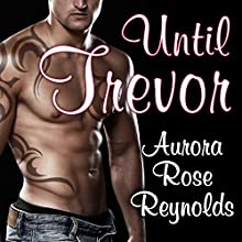 Until Trevor: Until, Book 2 (       UNABRIDGED) by Aurora Rose Reynolds Narrated by Roger Wayne, Saskia Maarleveld