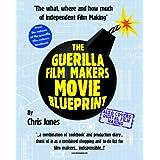 Guerilla Film Makers Movie Blueprintby Chris Jones
