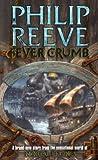 Philip Reeve Fever Crumb