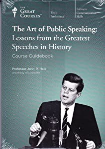 The Art of Public Speaking: Lessons from the Greatest Speeches in History ~ The Great Courses (2010)
