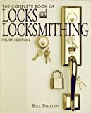The Complete Book of Locks and Locksmithing (0070498660) by Phillips, Bill
