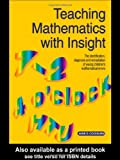 img - for Teaching Mathematics with Insight: The Identification, Diagnosis and Remediation of Young Children's Mathematical Errors book / textbook / text book