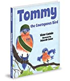 Tommy the Courageous Bird