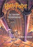 Harry Potter : Le Monde myst�rieux (un livre � colorier)