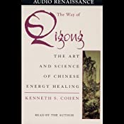 The Way of Qigong: The Art and Science of Chinese Energy Healing | [Kenneth S. Cohen]
