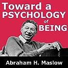 Toward a Psychology of Being Hörbuch von Abraham H. Maslow Gesprochen von: John Clickman