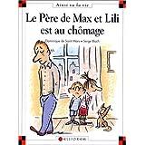 Le p�re de Max et Lili est au ch�magepar Dominique de Saint-Mars