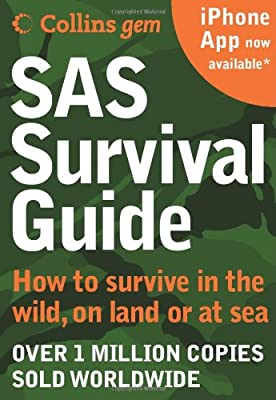 Sas Survival Guide How To Survive In The Wild On Land Or Sea Collins Gem by Collins