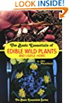 The Basic Essentials of Edible Wild P...