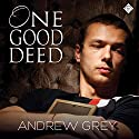 One Good Deed (       UNABRIDGED) by Andrew Grey Narrated by Michael Ferraiuolo
