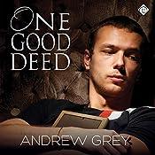 One Good Deed | [Andrew Grey]