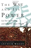 The Way and Its Power: Lao Tzu's Tao Te Ching and Its Place in Chinese Thought (UNESCO collection of representative works) (0802150853) by Tzu, Lao