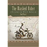The Masked Rider: Cycling in West Africaby Neil Peart