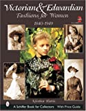 51AGF3BEVVL. SL160  Victorian & Edwardian Fashions for Women, 1840 1919: With Price Guide  (Schiffer Book for Collectors)
