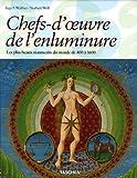 echange, troc Ingo F. Walther, Norbert Wolf - Chefs-d'oeuvre de l'enluminure : Les plus beaux manuscrits enluminés du monde 400 à 1600
