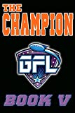 img - for THE CHAMPION (Galactic Football League Book 5) book / textbook / text book