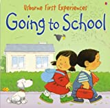 Anna Civardi Going to School (Usborne First Experiences)