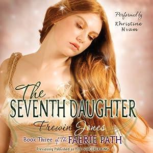 The Seventh Daughter: The Faerie Path, Book 3 | [Frewin Jones]