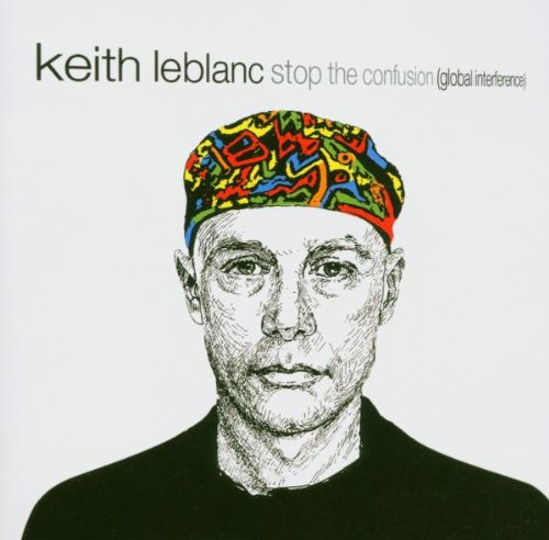 Stop the Confusion: Global Interference by Keith LeBlanc