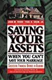 Saving Your Assets When You Can't Save Your Marriage (Financial Divorce series)