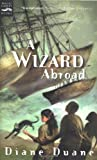 A Wizard Abroad: The Fourth Book in the Young Wizards Series (0152162380) by Duane, Diane