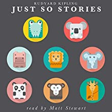 Just So Stories Audiobook by Rudyard Kipling Narrated by Matt Stewart