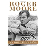 My Word Is My Bond: The Autobiographyby Roger Moore