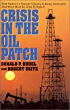 img - for Crisis in the Oil Patch: How America's Energy Industry Is Being Destroyed and What Must Be Done to Save It book / textbook / text book