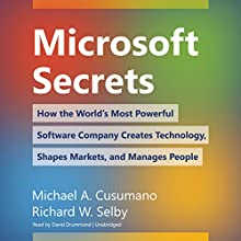 Microsoft Secrets: How the World's Most Powerful Software Company Creates Technology, Shapes Markets, and Manages People Audiobook by Michael A. Cusumano, Richard W. Selby Narrated by David Drummond