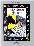 """Afficher """"Jojo oiseau de nuit"""""""
