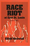 Race Riot at East St. Louis, July 2, 1917 (Blacks in the New World)
